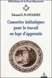 "Causeries initiatiques - Tome I : ""L'Apprenti"""