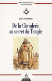 De la Chevalerie au secret du Temple - Jean TOURNIAC