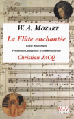 La Flûte Enchantée - W.A. MOZART-Traduction & Commentaires de Christian JACQ