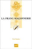 "La Franc-Maçonnerie - Collection ""Que sais-je"" ( Paul NAUDON)"